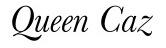 queen caz